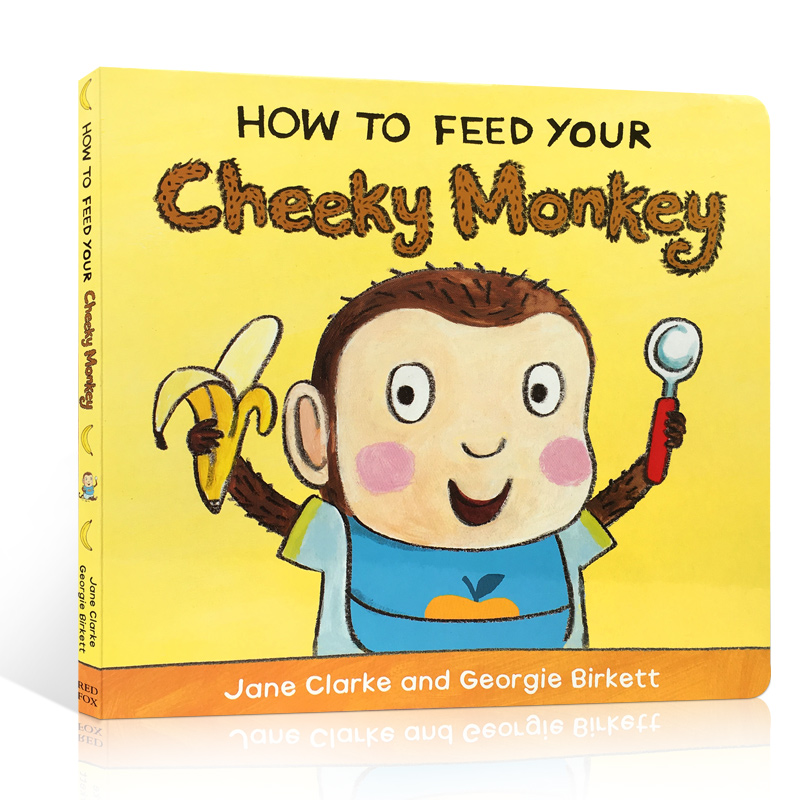 英文原版 how to feed your cheeky monkey喂你的小猴子吃香蕉 教幼