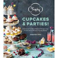 英文原版Trophy Cupcakes and Parties!: Deliciously Fun Party Ideas,聚会&杯子蛋糕设计!:非常有趣的聚会想法[精装]