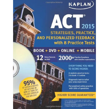 KAPLAN ACT 2015 STRATEGIES, PRACTICE AND PERSONALIZED FEEDBACK WITH 8 PRACTICE T 开普兰 ACT 2015年新版